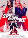 The Spy Who Dumped Me 2018
