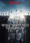 What Happened to Monday 2017
