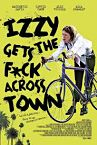 Izzy Gets the F-ck Across Town 2018