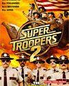 Super Troopers 2 2018