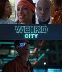 Weird City Season 1 2019